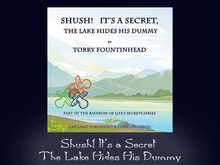 Shush! It's a Secret The Lake Hides His Dummy, Part of The Rainbow of Life's Secrets Series